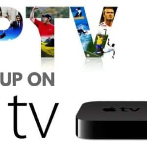 Comment installer et configurer IPTV sur Apple TV et IOS [2021]
